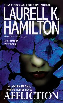 Affliction By Hamilton, Laurell K.