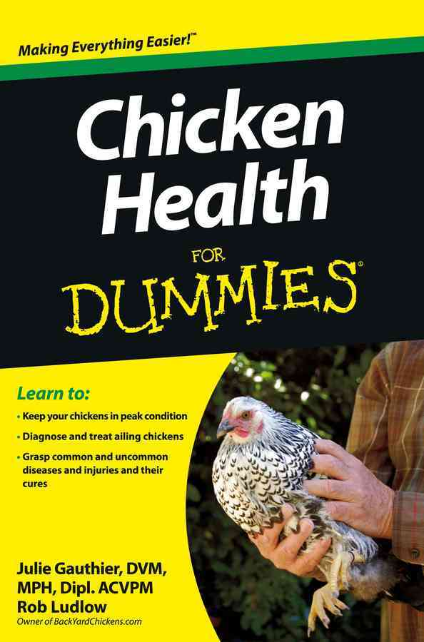 Chicken Health for Dummies By Gauthier, Julie/ Ludlow, Rob